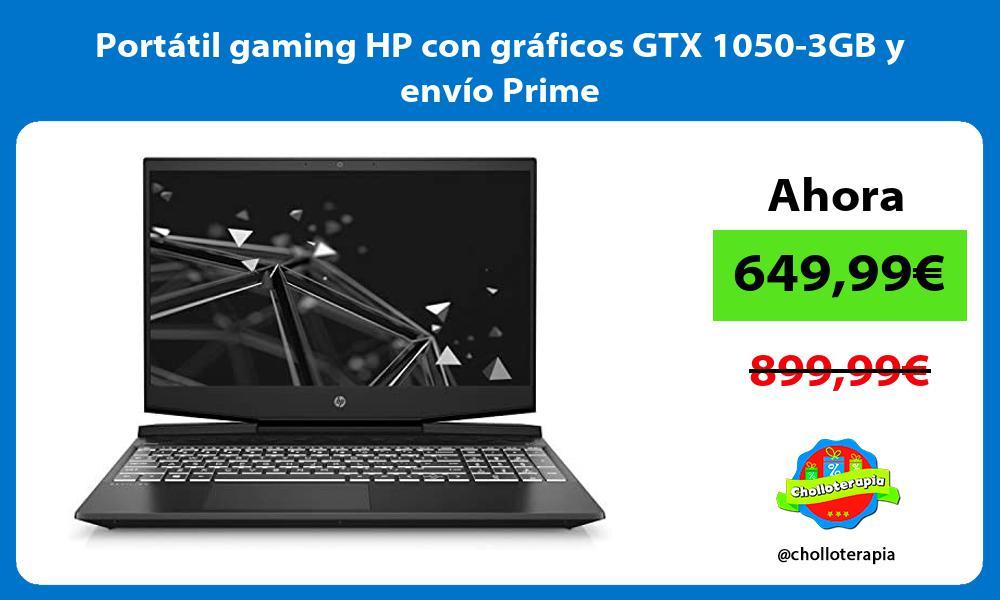 Portátil gaming HP con gráficos GTX 1050 3GB y envío Prime