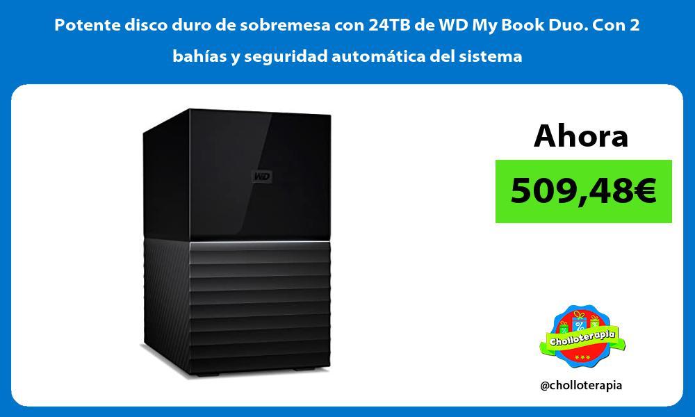 Potente disco duro de sobremesa con 24TB de WD My Book Duo Con 2 bahías y seguridad automática del sistema