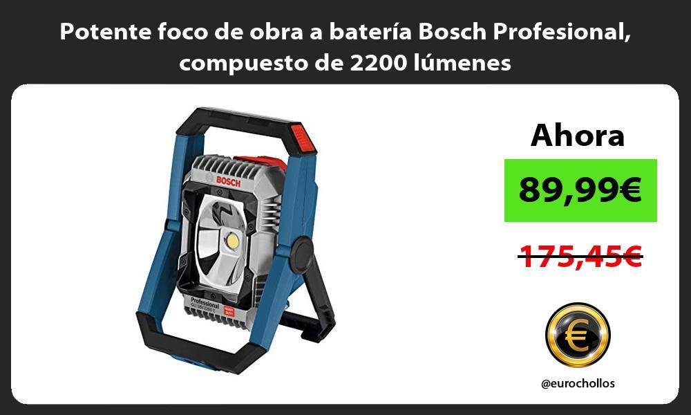 Potente foco de obra a batería Bosch Profesional compuesto de 2200 lúmenes