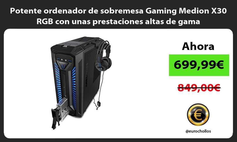 Potente ordenador de sobremesa Gaming Medion X30 RGB con unas prestaciones altas de gama