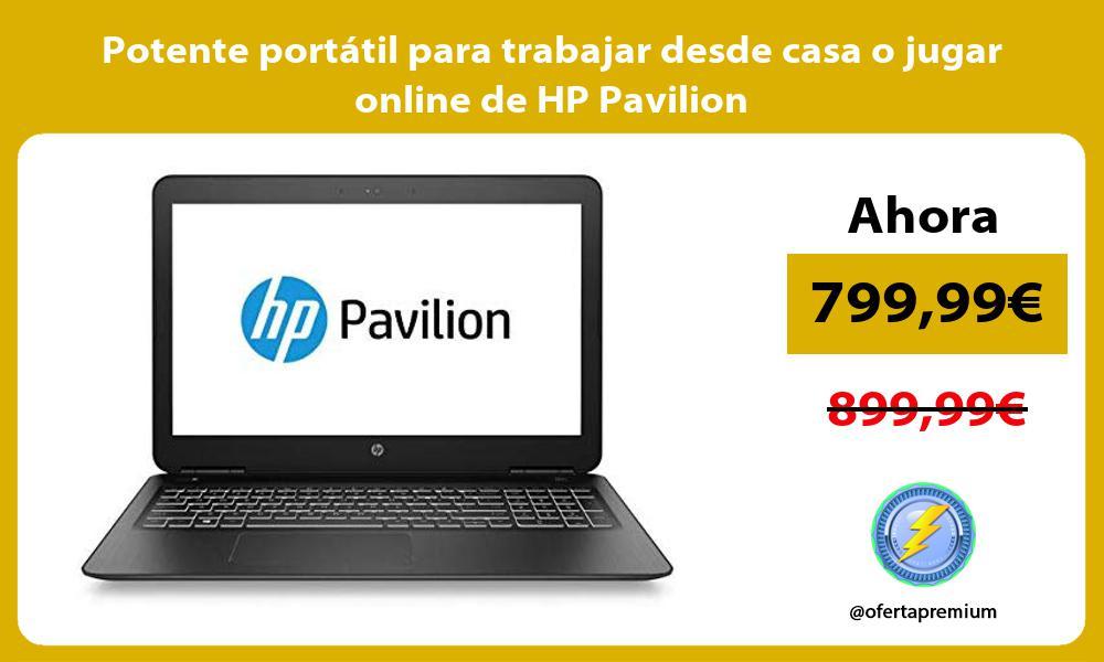 Potente portátil para trabajar desde casa o jugar online de HP Pavilion