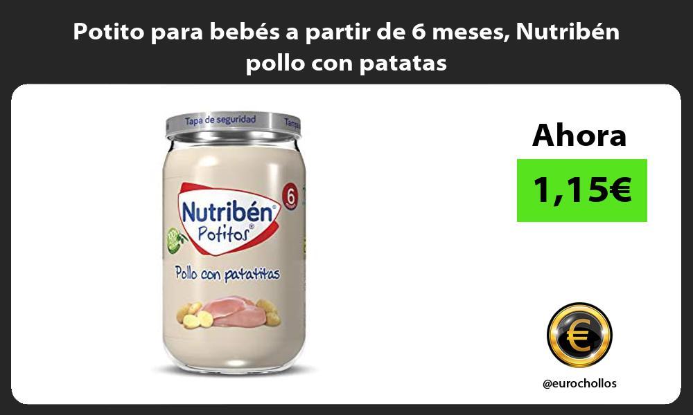 Potito para bebés a partir de 6 meses Nutribén pollo con patatas