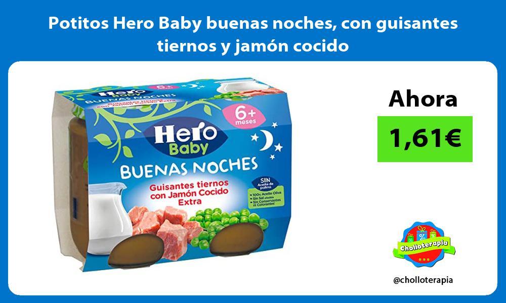 Potitos Hero Baby buenas noches con guisantes tiernos y jamón cocido