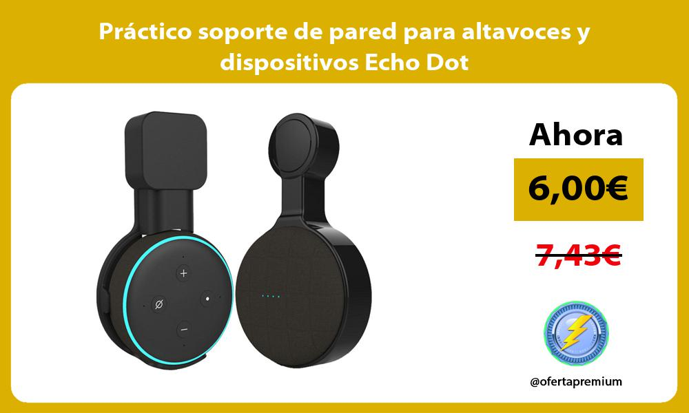 Práctico soporte de pared para altavoces y dispositivos Echo Dot