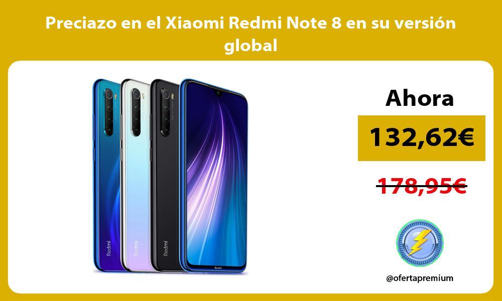 Preciazo en el Xiaomi Redmi Note 8 en su versión global