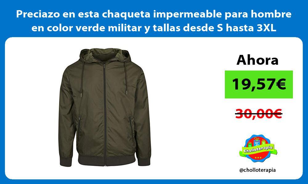 Preciazo en esta chaqueta impermeable para hombre en color verde militar y tallas desde S hasta 3XL