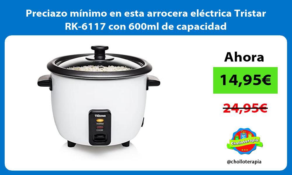 Preciazo mínimo en esta arrocera eléctrica Tristar RK 6117 con 600ml de capacidad
