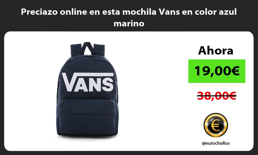 Preciazo online en esta mochila Vans en color azul marino