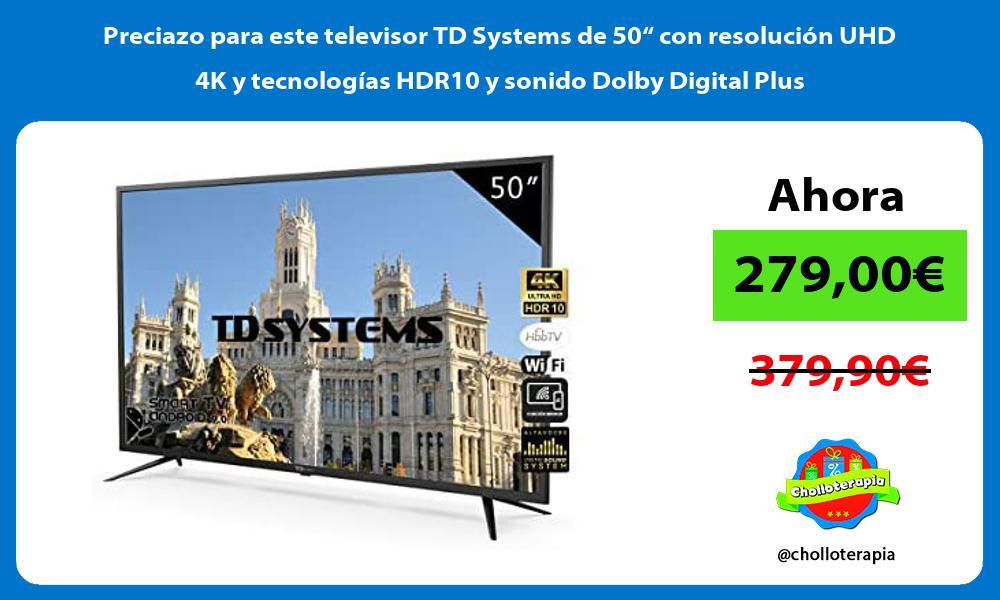 """Preciazo para este televisor TD Systems de 50"""" con resolución UHD 4K y tecnologías HDR10 y sonido Dolby Digital Plus"""