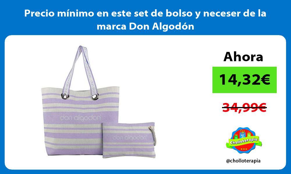 Precio mínimo en este set de bolso y neceser de la marca Don Algodón