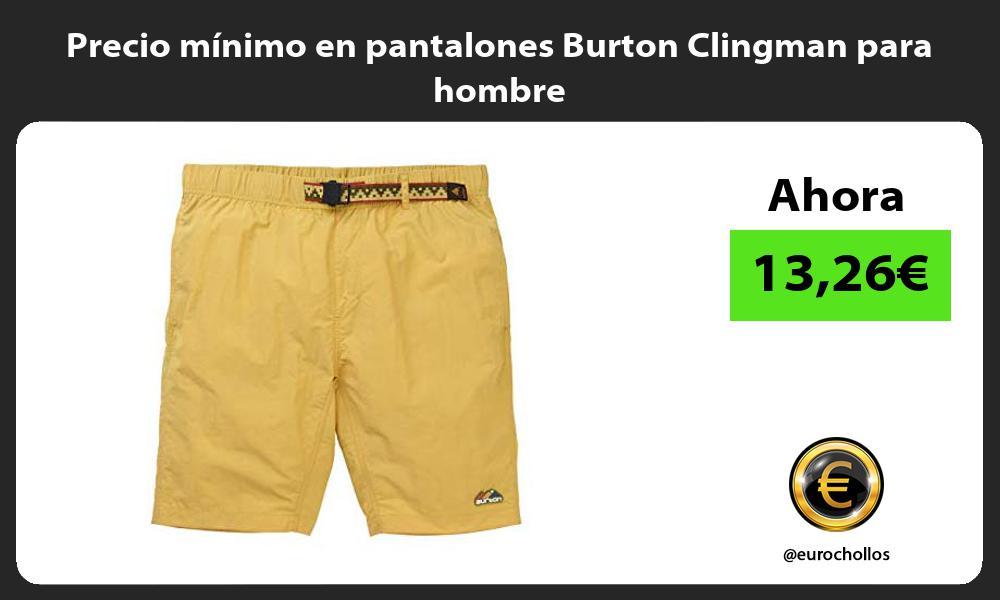 Precio mínimo en pantalones Burton Clingman para hombre