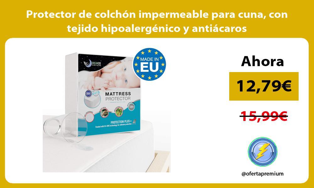 Protector de colchón impermeable para cuna con tejido hipoalergénico y antiácaros