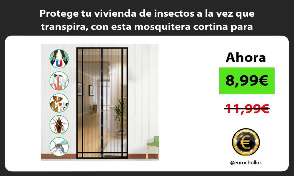 Protege tu vivienda de insectos a la vez que transpira con esta mosquitera cortina para puertas
