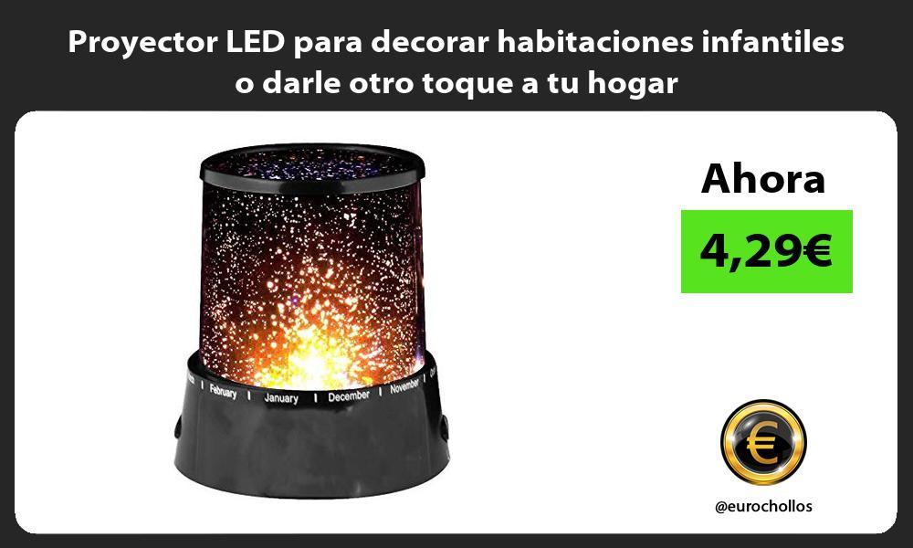 Proyector LED para decorar habitaciones infantiles o darle otro toque a tu hogar