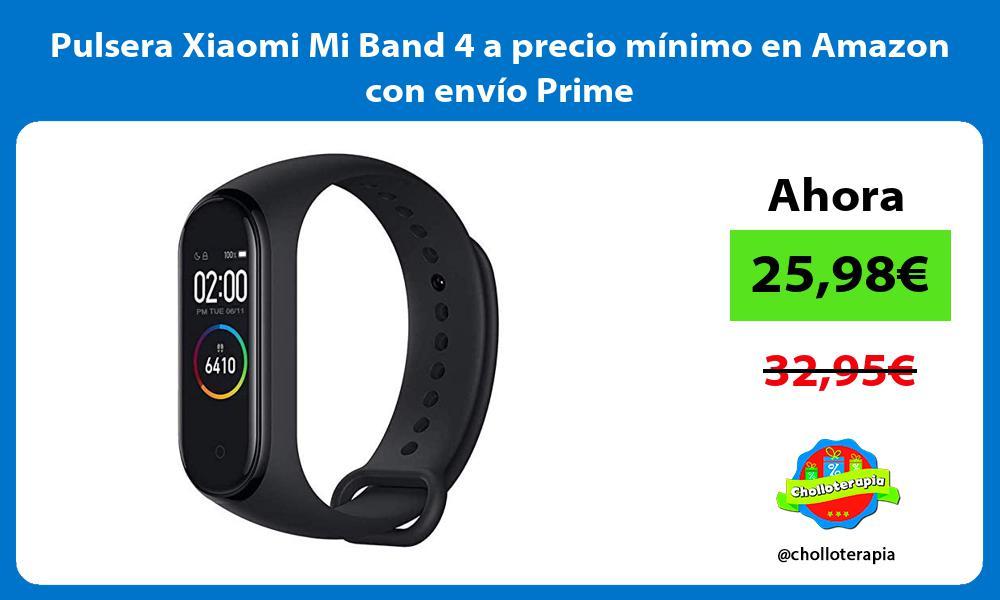 Pulsera Xiaomi Mi Band 4 a precio mínimo en Amazon con envío Prime