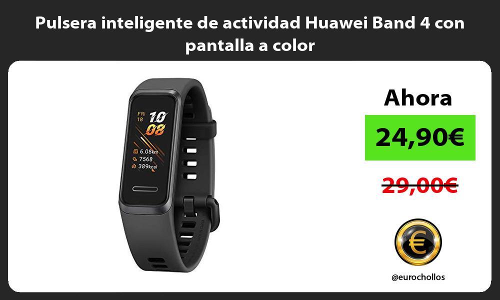 Pulsera inteligente de actividad Huawei Band 4 con pantalla a color