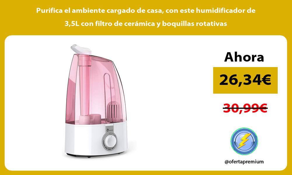 Purifica el ambiente cargado de casa con este humidificador de 35L con filtro de cerámica y boquillas rotativas