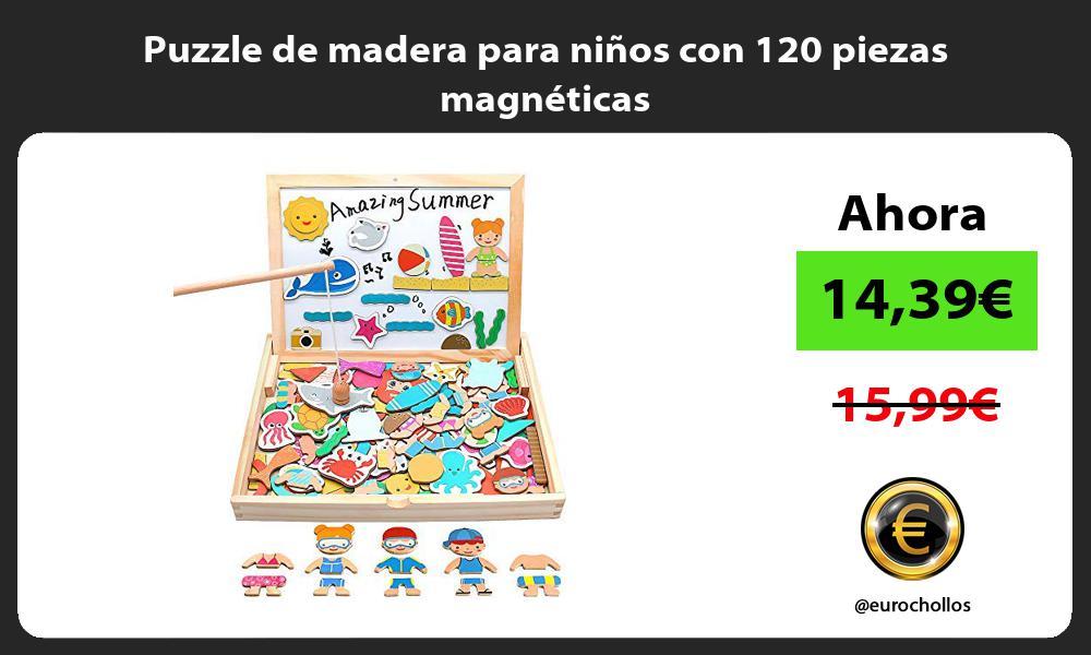Puzzle de madera para niños con 120 piezas magnéticas