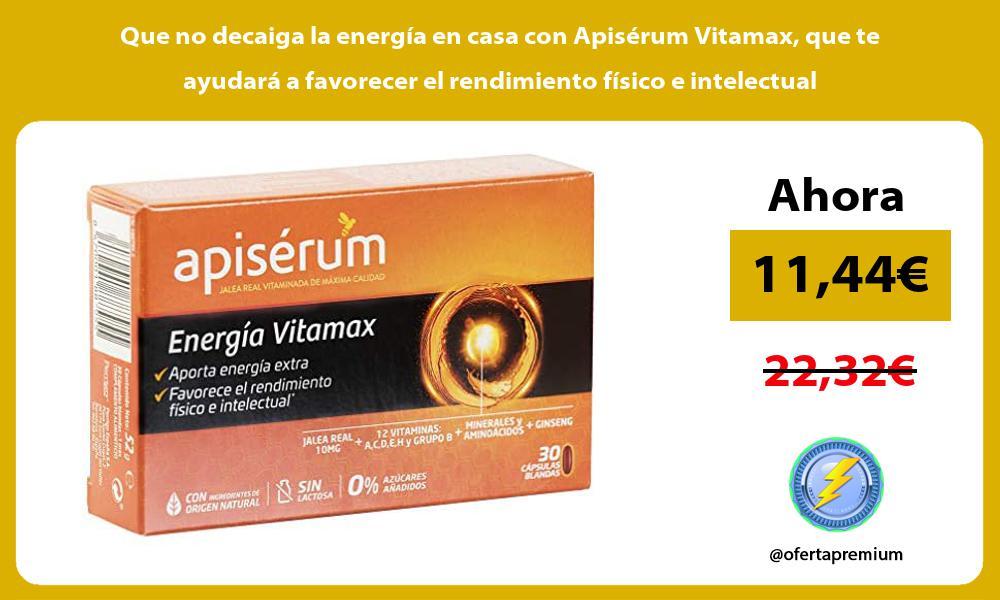 Que no decaiga la energía en casa con Apisérum Vitamax que te ayudará a favorecer el rendimiento físico e intelectual