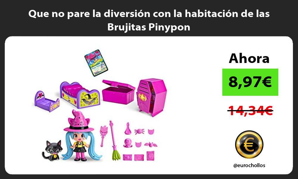 Que no pare la diversión con la habitación de las Brujitas Pinypon