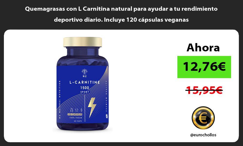 Quemagrasas con L Carnitina natural para ayudar a tu rendimiento deportivo diario Incluye 120 cápsulas veganas