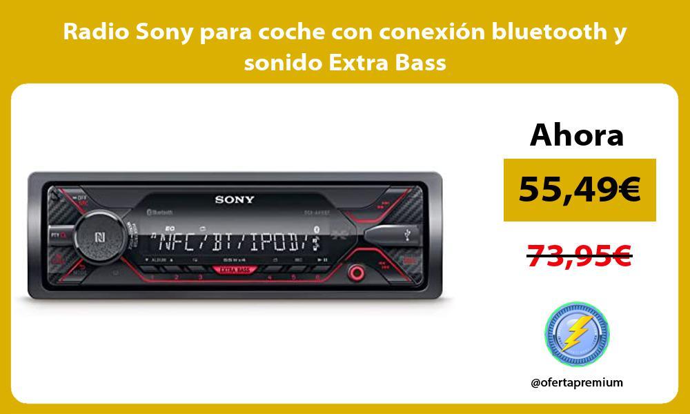 Radio Sony para coche con conexión bluetooth y sonido Extra Bass