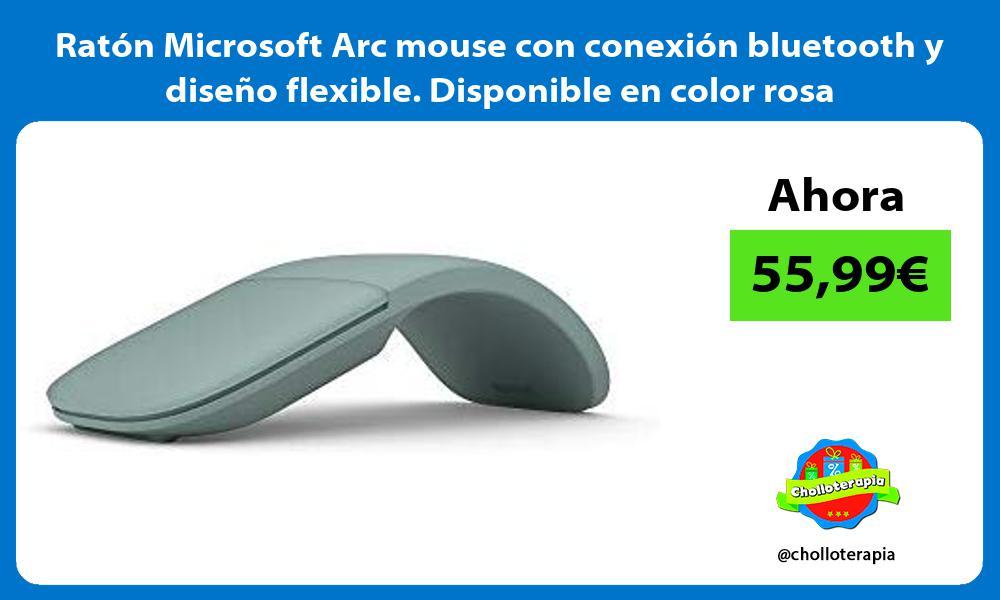 Ratón Microsoft Arc mouse con conexión bluetooth y diseño flexible Disponible en color rosa