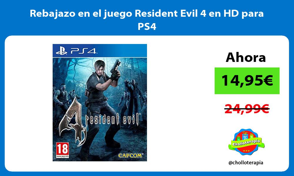 Rebajazo en el juego Resident Evil 4 en HD para PS4