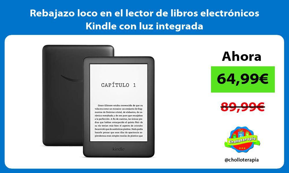 Rebajazo loco en el lector de libros electrónicos Kindle con luz integrada
