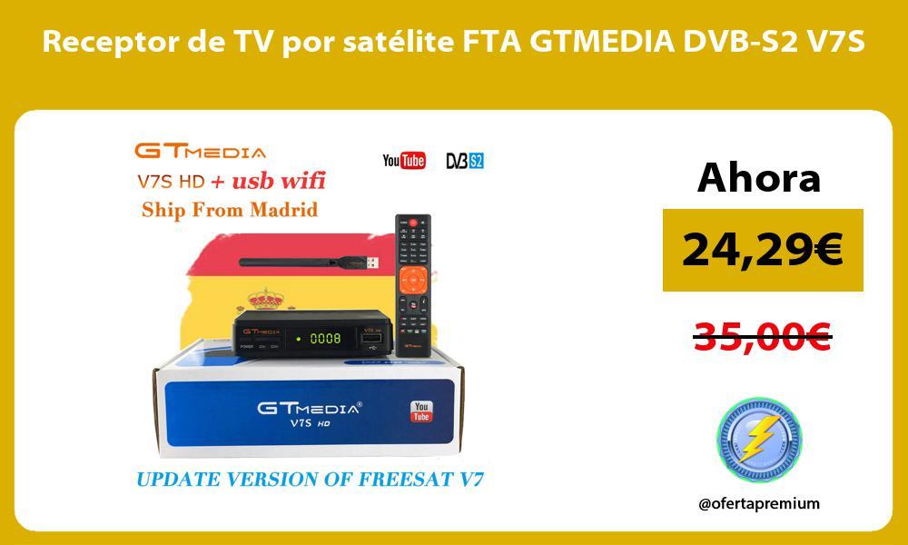 Receptor de TV por satélite FTA GTMEDIA DVB S2 V7S