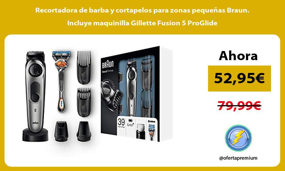 Recortadora de barba y cortapelos para zonas pequeñas Braun Incluye maquinilla Gillette Fusion 5 ProGlide