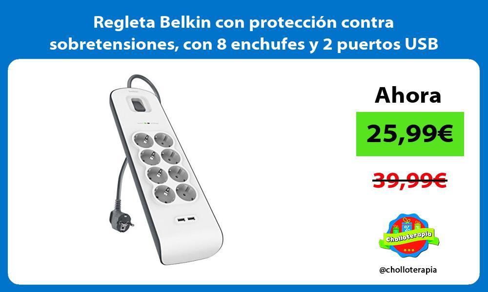 Regleta Belkin con protección contra sobretensiones con 8 enchufes y 2 puertos USB