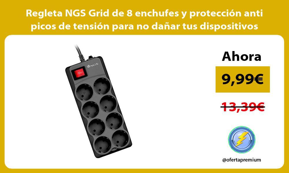 Regleta NGS Grid de 8 enchufes y protección anti picos de tensión para no dañar tus dispositivos