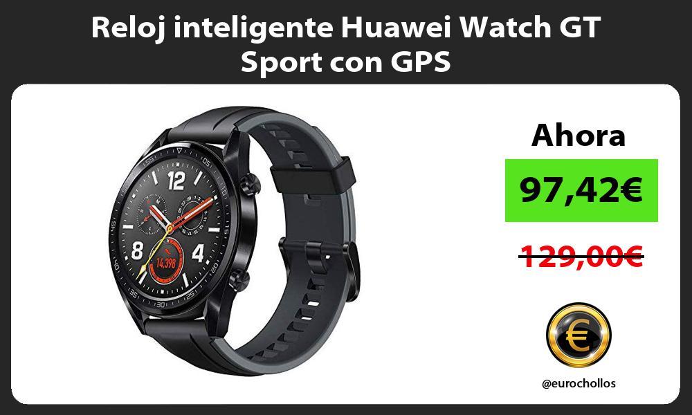 Reloj inteligente Huawei Watch GT Sport con GPS