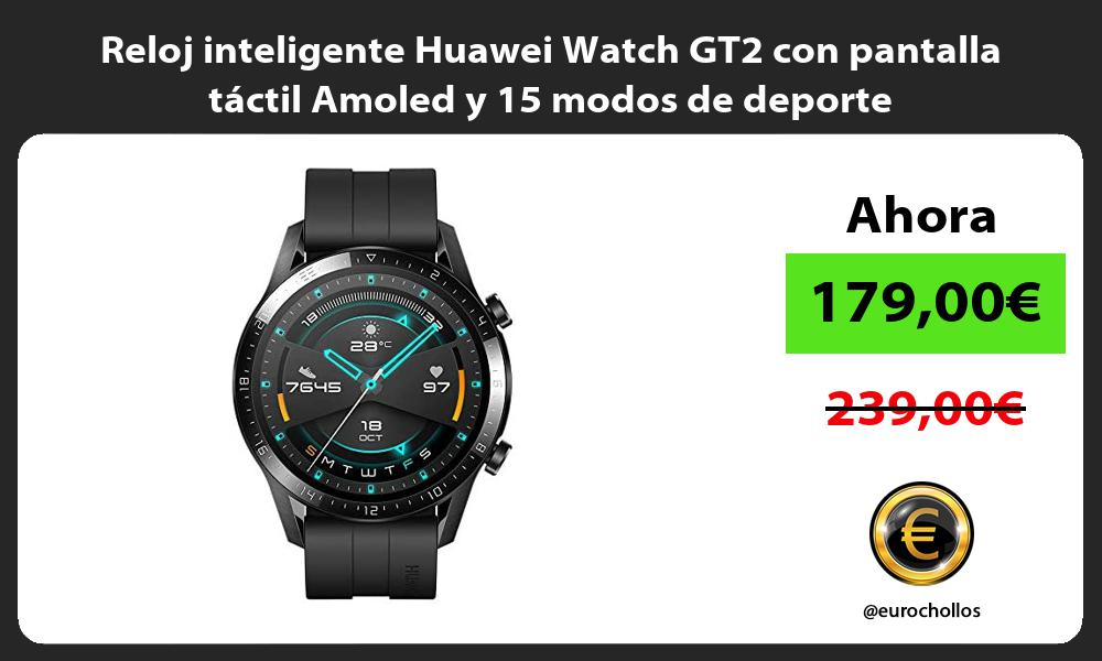 Reloj inteligente Huawei Watch GT2 con pantalla táctil Amoled y 15 modos de deporte