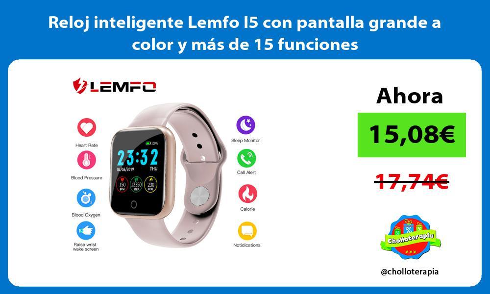 Reloj inteligente Lemfo I5 con pantalla grande a color y más de 15 funciones