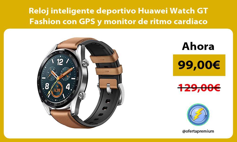Reloj inteligente deportivo Huawei Watch GT Fashion con GPS y monitor de ritmo cardiaco