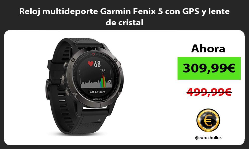 Reloj multideporte Garmin Fenix 5 con GPS y lente de cristal