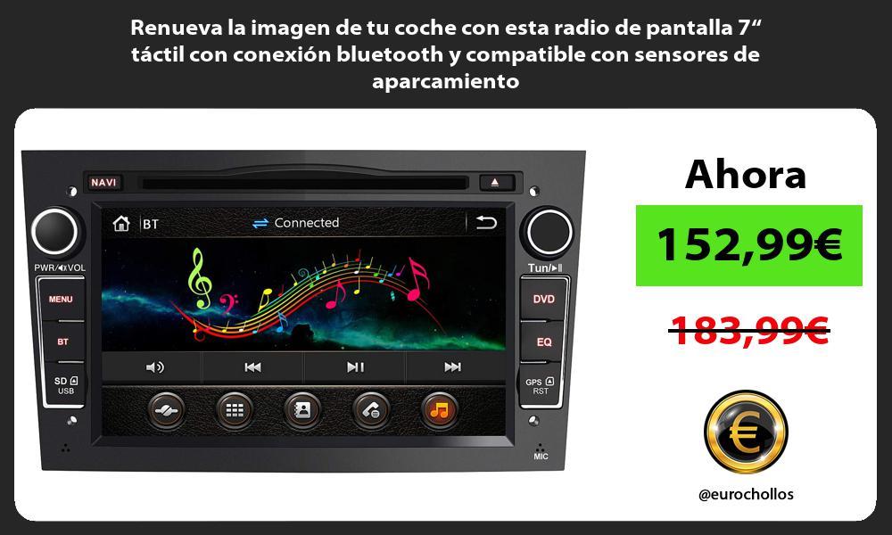 """Renueva la imagen de tu coche con esta radio de pantalla 7"""" táctil con conexión bluetooth y compatible con sensores de aparcamiento"""