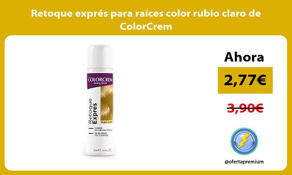 Retoque exprés para raíces color rubio claro de ColorCrem