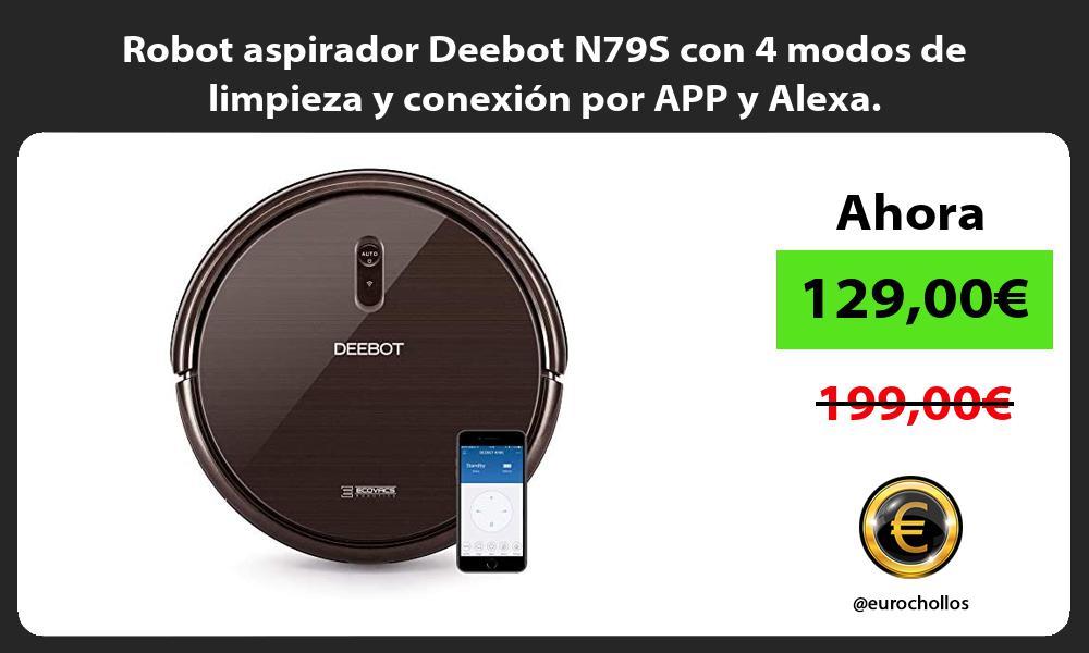 Robot aspirador Deebot N79S con 4 modos de limpieza y conexión por APP y Alexa