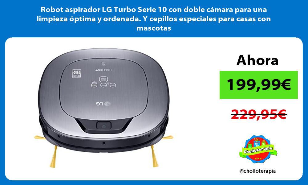 Robot aspirador LG Turbo Serie 10 con doble cámara para una limpieza óptima y ordenada Y cepillos especiales para casas con mascotas