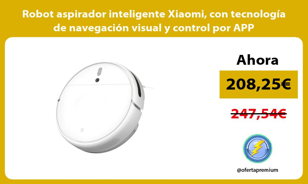 Robot aspirador inteligente Xiaomi con tecnología de navegación visual y control por APP