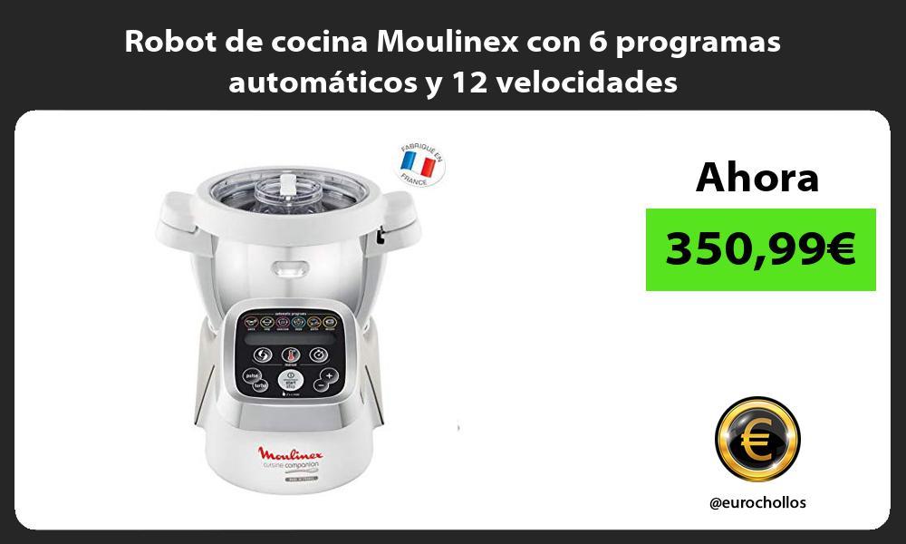 Robot de cocina Moulinex con 6 programas automáticos y 12 velocidades