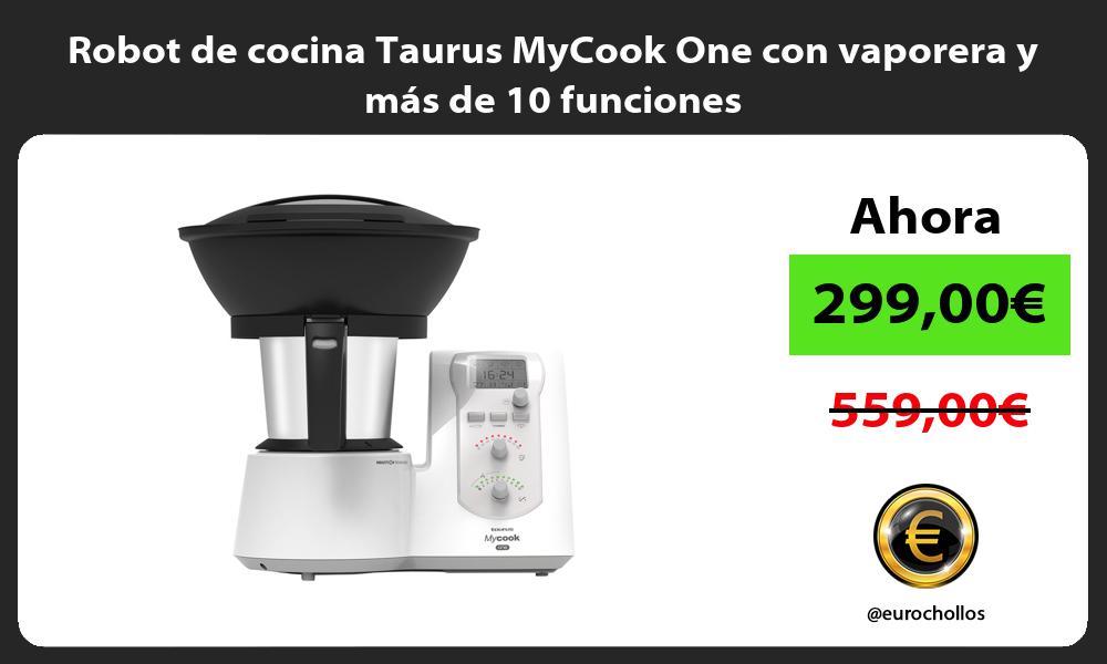 Robot de cocina Taurus MyCook One con vaporera y más de 10 funciones