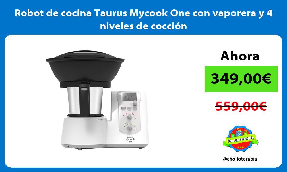 Robot de cocina Taurus Mycook One con vaporera y 4 niveles de cocción