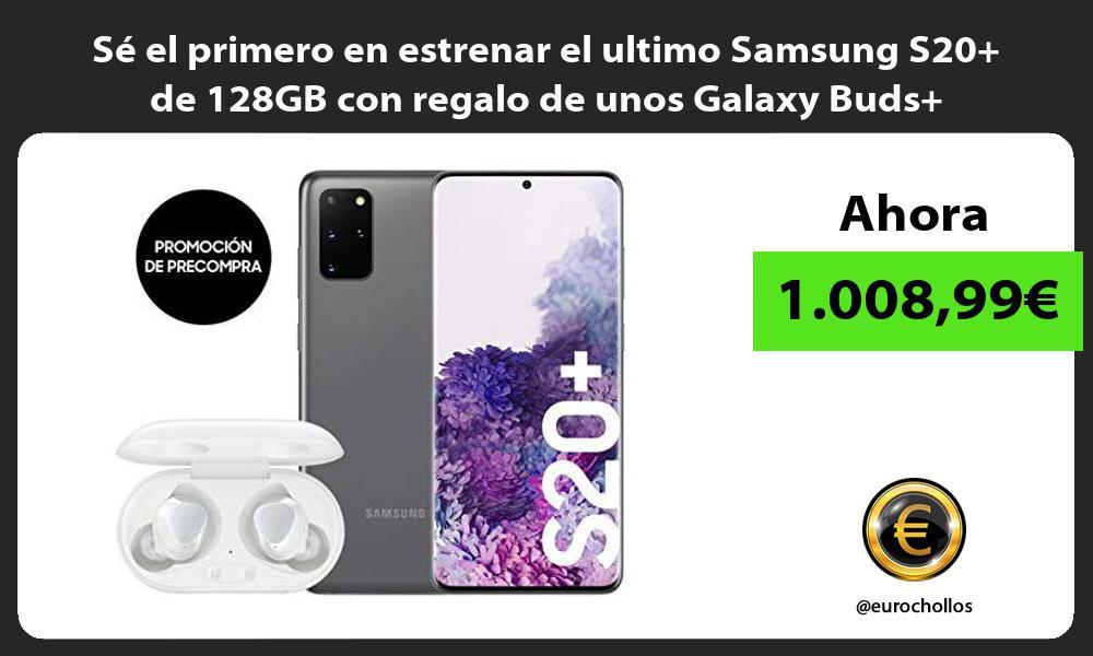 Sé el primero en estrenar el ultimo Samsung S20 de 128GB con regalo de unos Galaxy Buds