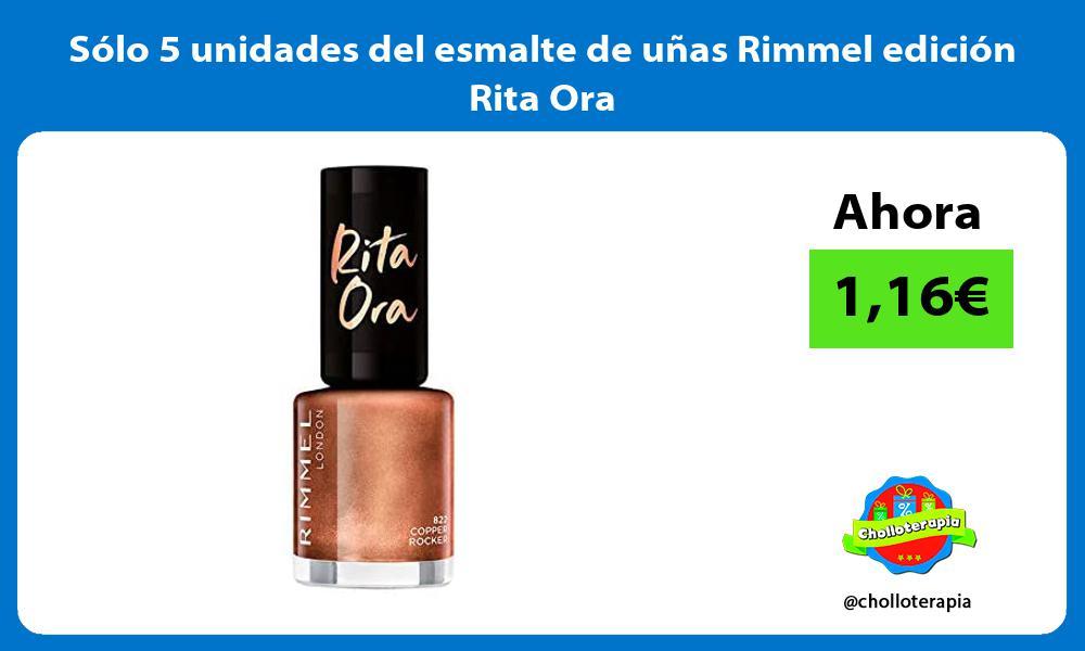 Sólo 5 unidades del esmalte de uñas Rimmel edición Rita Ora