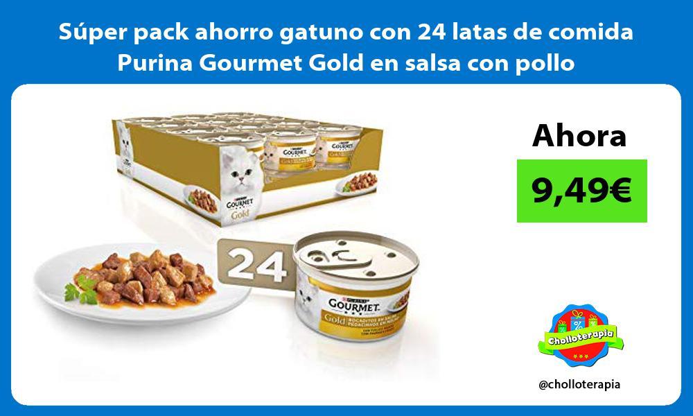 Súper pack ahorro gatuno con 24 latas de comida Purina Gourmet Gold en salsa con pollo
