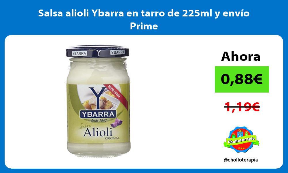 Salsa alioli Ybarra en tarro de 225ml y envío Prime